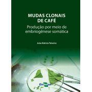 Mudas Clonais de Café - Produção por Meio de Embriogênese Somática