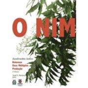 Nim, Azadirachta indica - Natureza, Usos Múltiplos, Produção