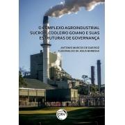 O Complexo Agroindustrial Sucroalcooleiro Goiano e Suas Estruturas de Governança