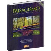 Paisagismo - Harmonia, Ciência e Arte