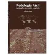 Pedologia Fácil - Aplicações em Solos Tropicais