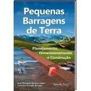 Pequenas Barragens de Terra - Planejamento, Dimensionamento e Construção