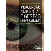 Percepção Ambiental e Gestão Universitária - Novos Olhares, Novos Desafios