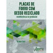 Placas de Forro com Gesso Reciclado - Ecoeficiência na Produção