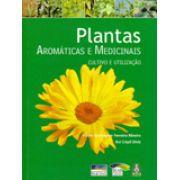 Plantas Aromáticas e Medicinais - Cultivo e utilização