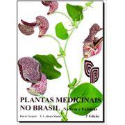 Plantas Medicinais no Brasil - Nativas e Exóticas