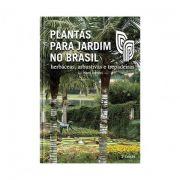 Plantas Para Jardim no Brasil - Herbáceas, Arbustivas e Trepadeiras