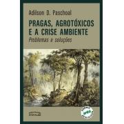 Pragas agrotóxicos e a crise ambiente problemas e soluções