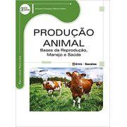 Produção Animal - Bases da Reprodução, Manejo e Saúde