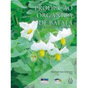 Produção Orgânica de Batata - Potencialidades e Desafios