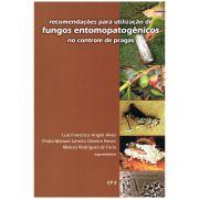 Recomendações para Utilização de Fungos Entomopatogênicos no Controle de Pragas