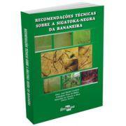 Recomendações Técnicas Sobre a Sigatoka-Negra da Bananeira