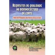 Requisitos de Qualidade na Bovinocultura de Corte - Anais do 6° Simpósio sobre Bovinocultura de Corte