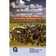 Requisitos de Qualidade na Bovinocultura Leiteira - Anais do 6° Simpósio sobre Bovinocultura Leiteira