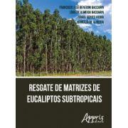 Resgate de Matrizes de Eucaliptos Subtropicais