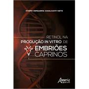 Retinol na Produção in Vitro de Embriões Caprinos