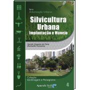 Silvicultura Urbana - Implantação e Manejo