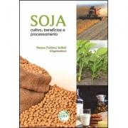 SOJA: cultivo, benefícios e processamento