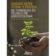 Unidade Entre Teoria e Prática na Formação do Técnico em Agroecologia - Estudo em Uma Escola do Campo Catarinense