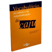Vocabulário da Cultura e da Industrialização do Caju