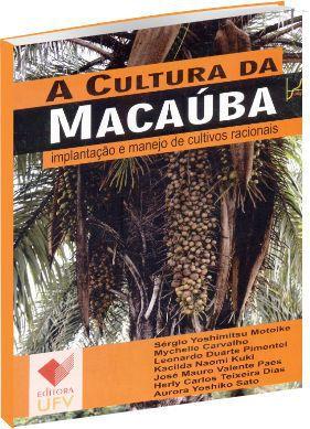 A cultura da Macaúba. implantação e manejo de cultivos racionais