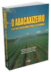 Abacaxizeiro - Cultivo, Agroindústria e Economia