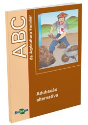 ABC da Agricultura Familiar - Adubação Alternativa