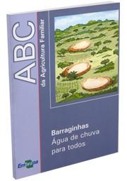 ABC da Agricultura Familiar - Barraginhas - Água de Chuva para Todos