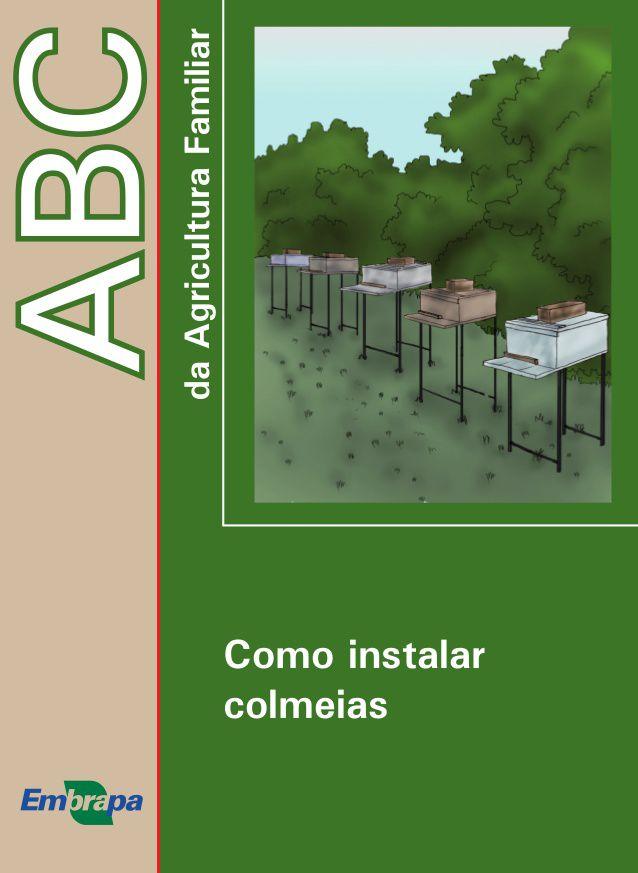 ABC da Agricultura Familiar - Como Instalar Colmeias