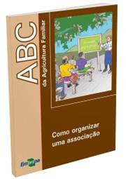 ABC da Agricultura Familiar - Como Organizar uma Associação