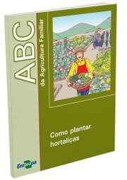 ABC da Agricultura Familiar - Como Plantar Hortaliças