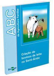 ABC da Agricultura Familiar - Criação de Bovinos de Leite no Semi-Árido