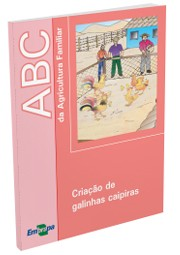 ABC da Agricultura Familiar - Criação de Galinhas Caipiras