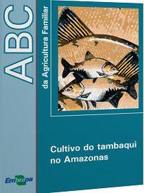 ABC da Agricultura Familiar - Cultivo do Tambaqui no Amazonas