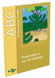 ABC da Agricultura Familiar - Preservação e uso da Caatinga