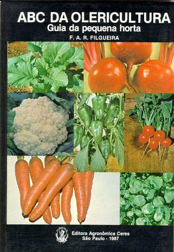 ABC da Olericultura - Guia da Pequena Horta