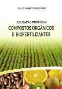 Adubação Orgânica - Compostos Orgânicos e Biofertilizantes