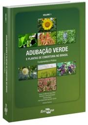 Adubação Verde e Plantas de Cobertura no Brasil - Fundamentos e Prática, Vol. 1