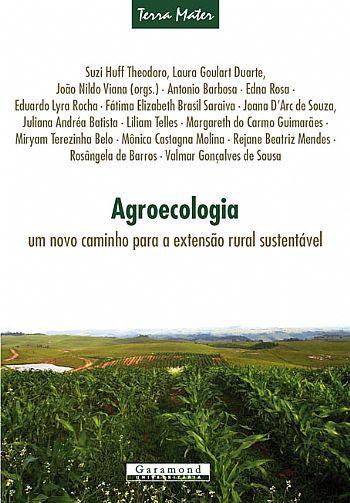 Agroecologia - Um Novo Caminho Para a Extensão Rural  Sustentável
