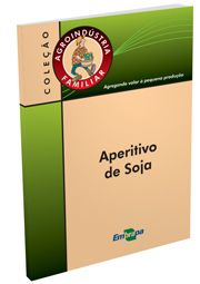 Agroindústria Familiar - Aperitivo de Soja