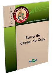 Agroindústria Familiar - Barra de Cereal de Caju