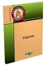 Agroindústria Familiar - Cajuína