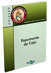 Agroindústria Familiar - Espumante de Caju