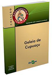 Agroindústria Familiar - Geleia de Cupuaçu