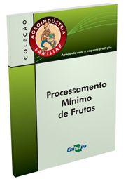 Agroindústria Familiar - Processamento Mínimo de Frutas