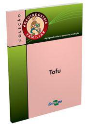 Agroindústria Familiar -  Tofu