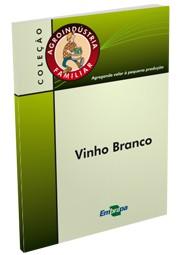 Agroindústria Familiar - Vinho Branco