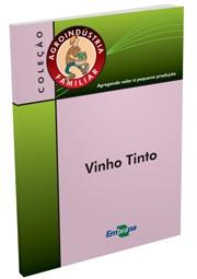 Agroindústria Familiar - Vinho Tinto