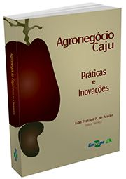 Agronegócio Caju - Práticas e Inovações