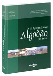 Agronegócio do Algodão no Brasil, Vol. 1, O